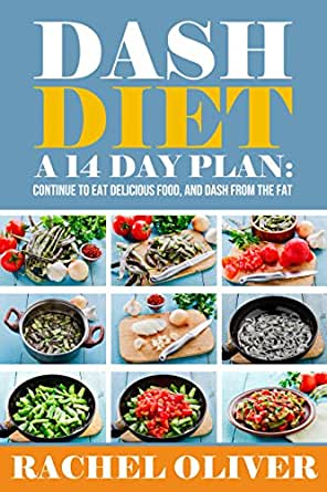 DASH Diet: The DASH Diet for Beginners Guide (with an ...