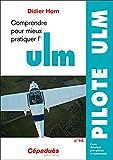 Comprendre pour mieux pratiquer l'ULM 4e édition