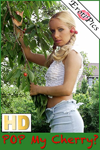 Pop My Cherry Under this Cherry Tree?  (XXX High Definition Picture Book) (English Edition)