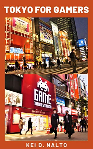 TOKYO FOR GAMERS (English Edition)