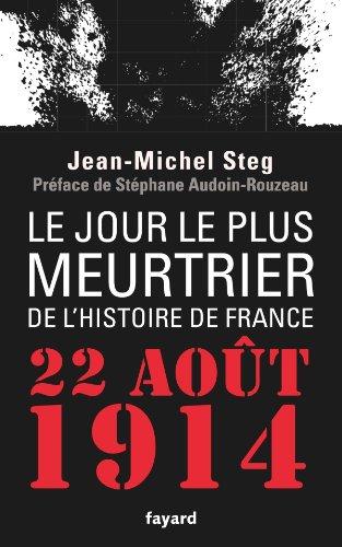 Le Jour le plus meurtrier de l'histoire de France : 22 août 1914 (Divers Histoire)