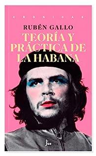Teoría y práctica de la Habana par Rubén Gallo