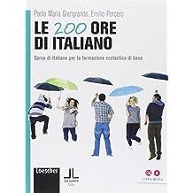 Le 200 ore di italiano. Corso di italiano per la formazione scolastica di (Formazione Tedesco)