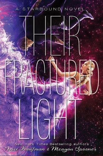 Their Fractured Light (Starbound, Band 3) (Sofia Die Zweite)
