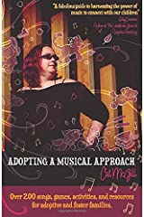 Adopting a Musical Approach: Songs, games, and activities for adoptive and foster families. Paperback