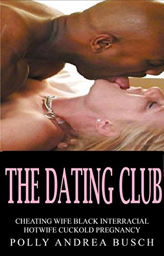 the-dating-club-cheating-wife-black-interracial-hotwife-cuckold-pregnancy-english-edition