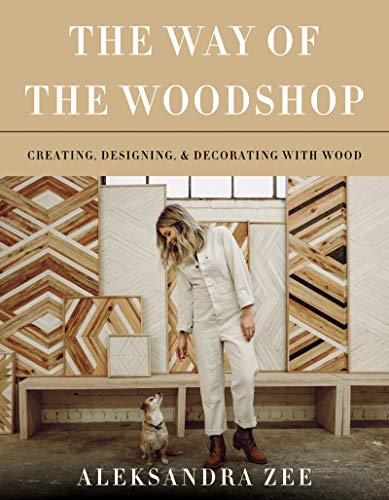 The Way of the Woodshop: Creating, Designing & Decorating with Wood (English Edition) (Holz Nesting Tables)
