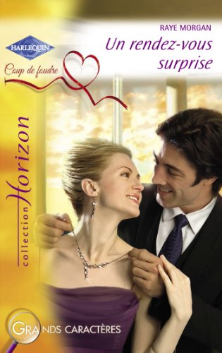 Un rendez-vous surprise (Harlequin Horizon) par Raye Morgan