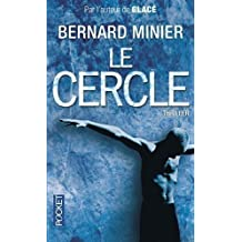 Le Cercle de Bernard Minier ( 14 novembre 2013 )