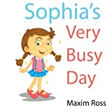 Sophia's Very Busy Day