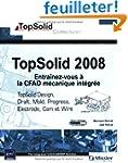 TopSolid 2008 : Entra�nez-vous � la C...