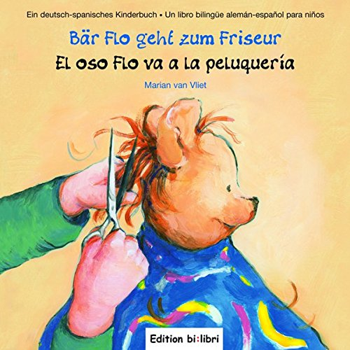 Preisvergleich Produktbild Bär Flo geht zum Friseur: El oso Flo va a la peluquería / Kinderbuch Deutsch-Spanisch