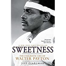 Sweetness: The Enigmatic Life of Walter Payton by Jeff Pearlman (2012-08-28)