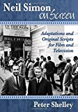Neil Simon on Screen: Adaptations and Original Scripts for Film and Television