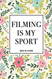 Filming Is My Sport: A 6x9 Inch Matte Softcover 2019 Weekly Diary Planner With 53 Pages And A Floral Patter Cover