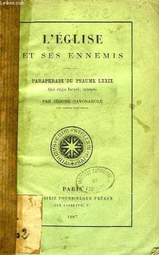L'EGLISE ET SES ENNEMIS, PARAPHRASE DU PSAUME LXXIX, QUI REGIS ISRAEL, INTENDE