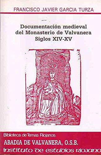 Documentación medieval del Monasterio de Valvanera (siglos XIV-XV) (Biblioteca de temas riojanos)