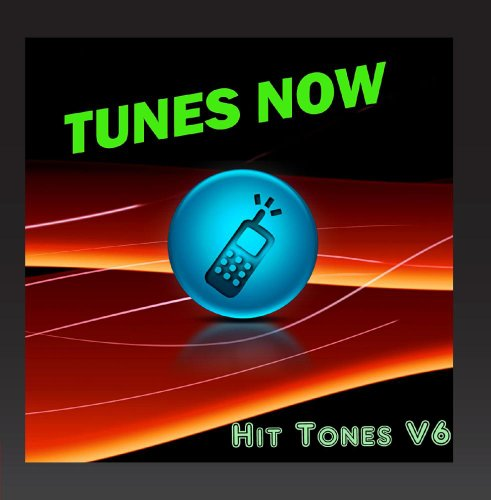 Tunes Now: Hit Tones, Vol. 6