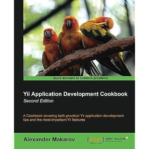 Yii Application Development Cookbook - Second (Application Development Cookbook)