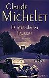 Ils attendaient l'aurore / Claude Michelet | Michelet, Claude (1938-...). Auteur