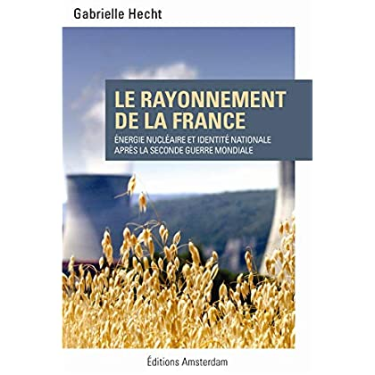 Le Rayonnement de la France: Energie Nucléaire et Identité Nationale