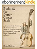 Building the Better Guitar Scale (English Edition)