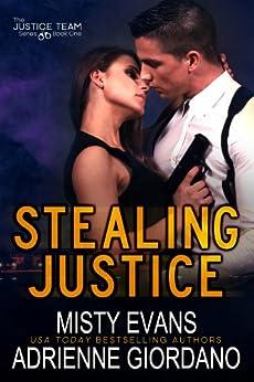 Stealing Justice (The Justice Team Book 1) (English Edition) von [Evans, Misty, Giordano, Adrienne]
