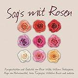 Sag's mit Rosen: Geschichten aus dem Rosengarten