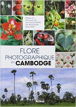 Flore photographique du Cambodge de Mathieu Leti,Sovanmoly Hul,Jean-Gabriel Fouch ( 29 mars 2013 )