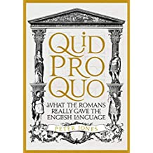 Quid Pro Quo: What the Romans Really Gave the English Language (English Edition)