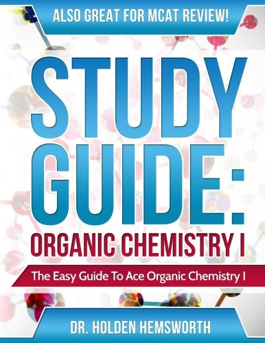 Ace Organic Chemistry I: The EASY Guide to Ace Organic Chemistry I