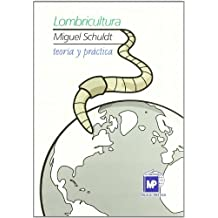 Lombricultura/ Worm Cultivation: Teoria Y Practica by Miguel Schuldt (2006-01-06)