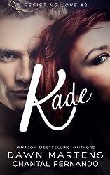 Kade (Resisting Love) by Dawn Martens (2013-06-18)