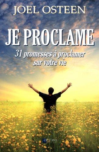 Je proclame - 31 promesses à proclamer sur votre vie par Joel Osteen