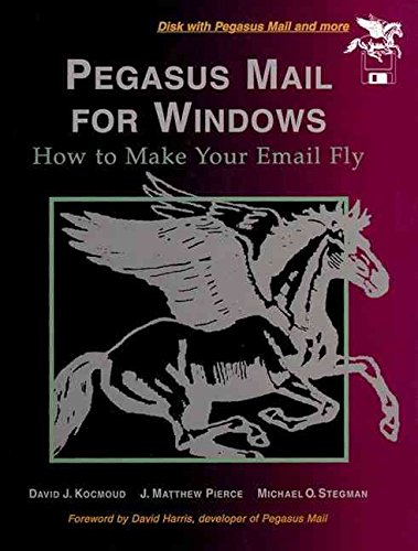 [(Pegasus Mail for Windows : Making Your Mail Fly)] [By (author) David J. Kocmoud ] published on (June, 1996)