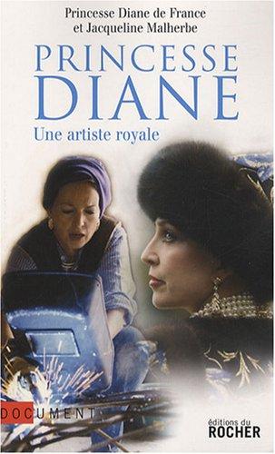 Princesse Diane : Une artiste royale par Diane de France