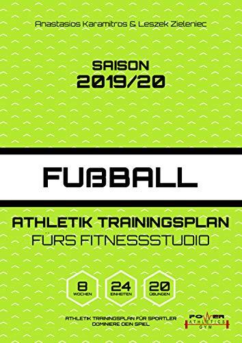 Saison 2019/20 Fußball Athletik Trainingsplan fürs Fitnessstudio (Athletik Trainingsplan für Sportler)