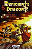 Il fiatone del drago Vampone. Deficients & Dragons