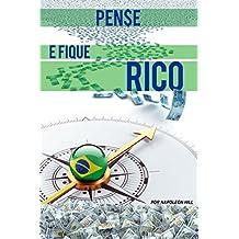 Pense e  Fique  Rico ~ Brasil: Este Livro Pode Valer Um Milhao  de Dolares Para Voce! (Portuguese Edition)