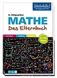 Mathe - Das Elternbuch - Schülerhilfe: Verstehen, erklären, fördern