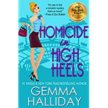 Homicide in High Heels (High Heels Mysteries #8): a Humorous Romantic Mystery