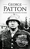 George Patton: A Life From Beginning to End (World War 2 Biographies) (English Edition)