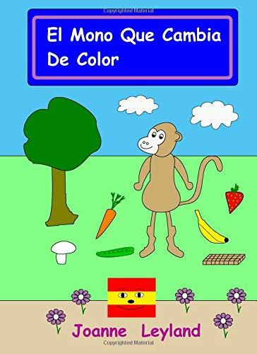 El Mono Que Cambia De Color (Cool Kids Speak Spanish) por Joanne Leyland