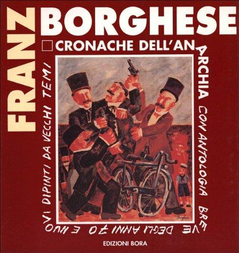 Franz Borghese. Cronache dell'anarchia usato  Spedito ovunque in Italia
