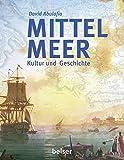 Mittelmeer: Kultur und Geschichte - David Abulafia