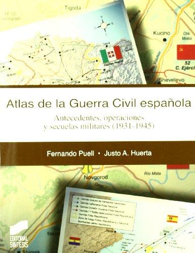 Atlas de la guerra civil Espanola/ Spanish Civil War Atlas: Antecedentes, operaciones y secuelas militares 1931-1945