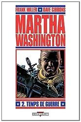 Martha Washington, Tome 2 : Temps de guerre