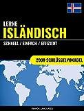 Lerne Isländisch - Schnell / Einfach / Effizient: 2000 Schlüsselvokabel