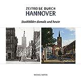 Zeitreise durch Hannover: Stadtbilder damals und heute