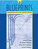 Blueprints 2: Composition Skills for Academic Writing (Bk. 2) by Keith S. Folse (2002-09-11)